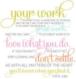 Love Your Job Quotes by Love Your Job Quotes Quotesgram