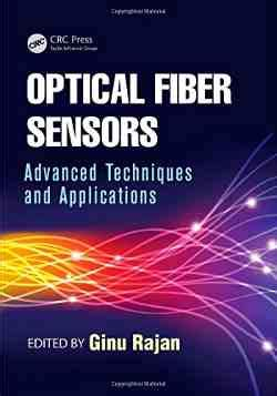 fiber optic sensors second edition optical science and engineering books optical fiber sensors advanced techniques and