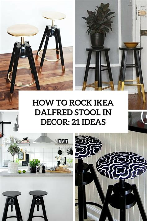 Bar Stool Decorating Ideas by How To Rock Ikea Dalfred Bar Stool In Your D 233 Cor 21 Ideas