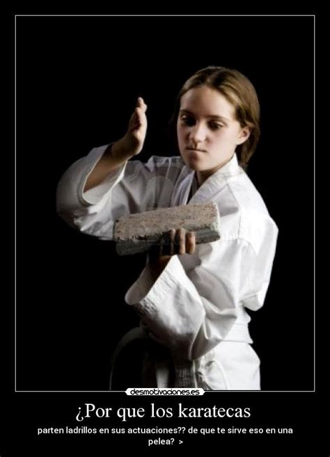 imagenes de cumpleaños para karatecas 191 por que los karatecas desmotivaciones