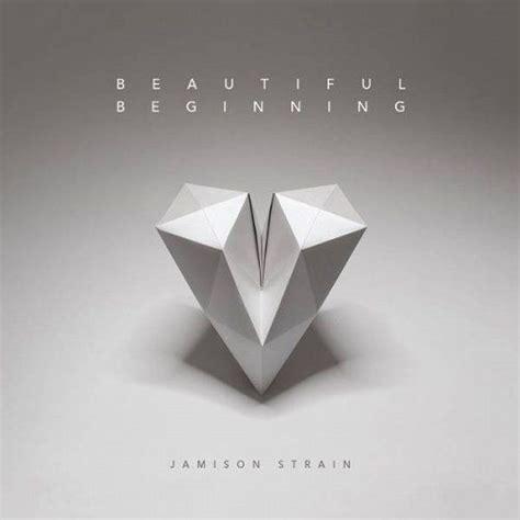 Beautiful Beginning beautiful beginning jamison strain mp3 buy tracklist