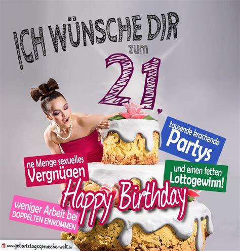 21 Geburtstag Bilder by Gl 252 Ckw 252 Nsche Geburtstagskarte 21 Geburtstag Mit Torte