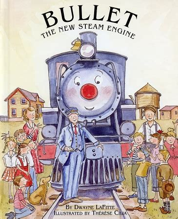 bullet the new steam engine dwayne lafitte illustrated by therese cilia cover