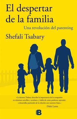 libro el despertar de la el despertar de la familia shefali tsabary ph d libro en papel 9788466660518