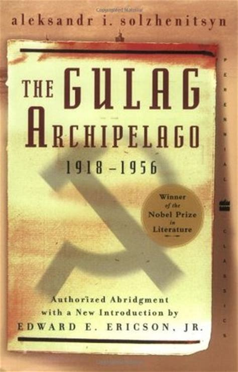 the gulag archipelago 1918 1956 the gulag archipelago 1918 1956 by aleksandr solzhenitsyn reviews discussion bookclubs lists