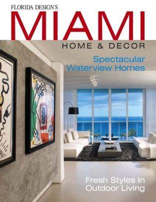 florida design s miami home decor miami home decor magazine issue 12 1 issue get your
