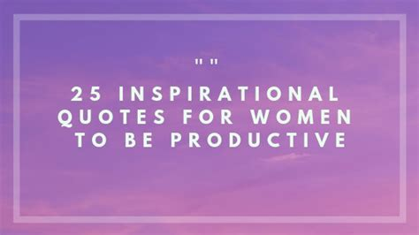 inspirational quotes  women   productive   quotesontheweb