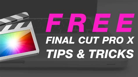 final cut pro tricks sign up for free final cut pro tips tricks fcpx free