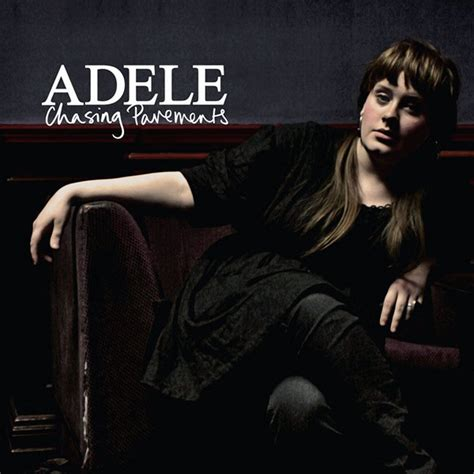 best song on adele 19 adele chasing pavements lyrics collection of top and