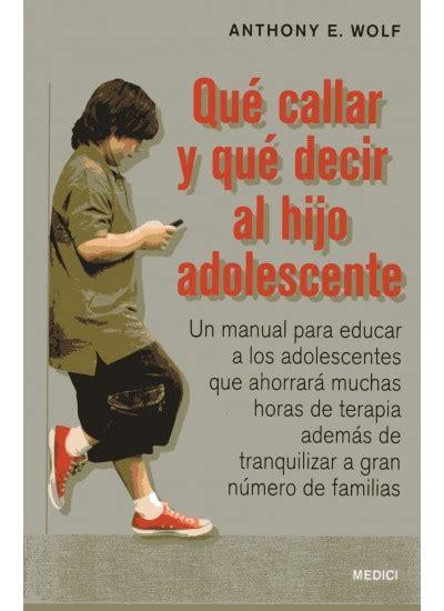 imagenes motivacionales para un hijo qu 201 callar y qu 201 decir al hijo adolescente libro