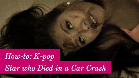 korean actress died in car accident how to k pop star who died in a car crash youtube
