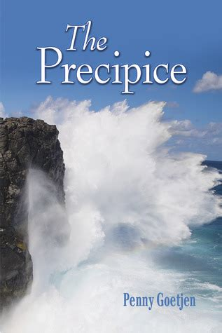 precipice books the precipice by goetjen reviews discussion