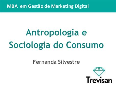 Digital Marketing Mba Notes by Antropologia E Sociologia Do Consumo Aula 1