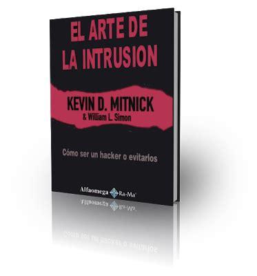 libro intrusin arte subjetivo libro en pdf quot el arte de la intrusi 243 n quot como ser un hacker o evitarlos de kevin