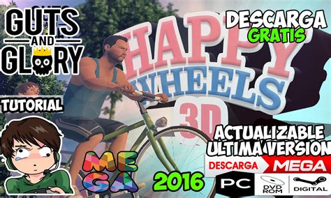 happy wheels full version pc free descargar guts and glory happy wheels en 3d full para pc