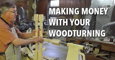 make money with woodworking make money with your woodturning hobby woodworking