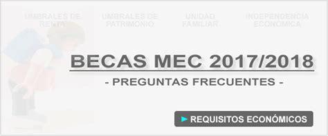 becas de grado nacionsles rd 2017 gu 237 a becas mec 2017 2018 requisitos econ 243 micos