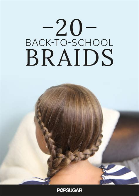 back to school hairstyles plaits cool braids for girls popsugar moms