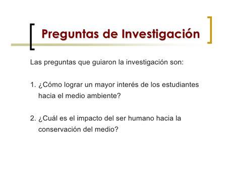 preguntas de investigacion medio ambiente investigacion integracion ambiente y ecologia