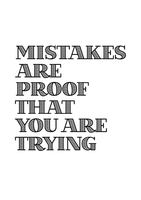 printable posters quotes mistakes are proof that you are trying more printable