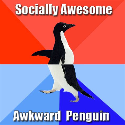 Socially Awkward Penguin Meme - socially awesome awkward penguin