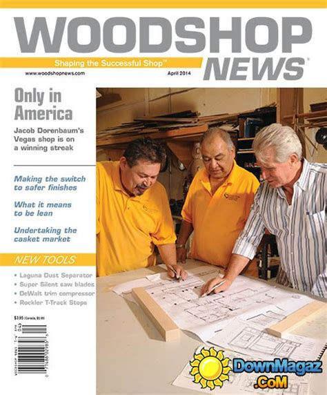 woodworking news magazine woodshop news april 2014 187 pdf magazines