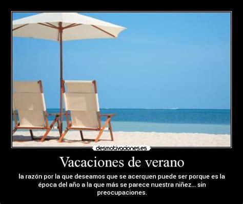 imagenes de las vacaciones de verano vacaciones de verano desmotivaciones