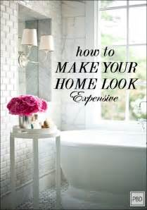 how to make your home look expensive ideas diy
