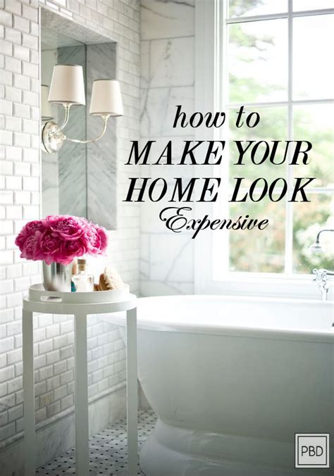 how to make your home look expensive ideas home