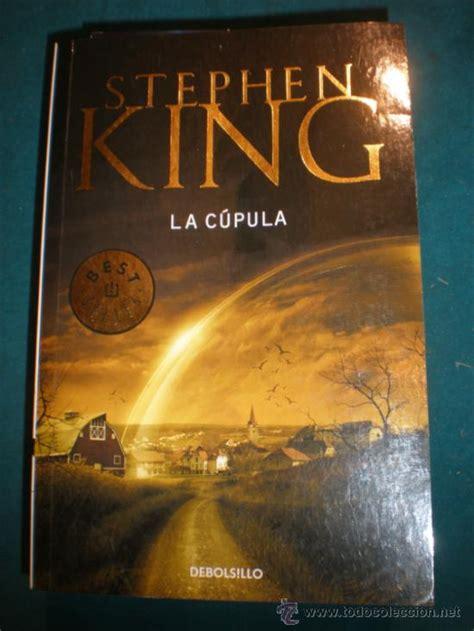 libro la cupula la c 250 pula libro de stephen king debolsillo comprar libros de terror misterio y polic 237 aco
