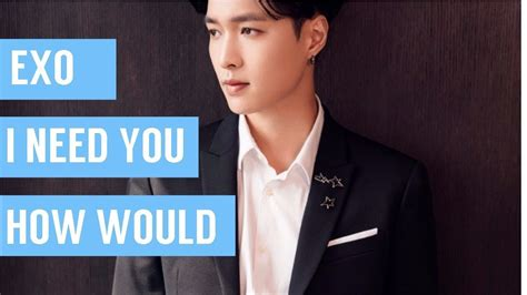 exo vocal line how would exo vocal line sing exo lay i need you