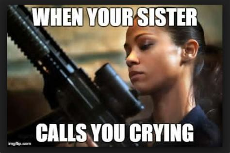 Sister Meme - 20 totally funny sister memes we can all relate to