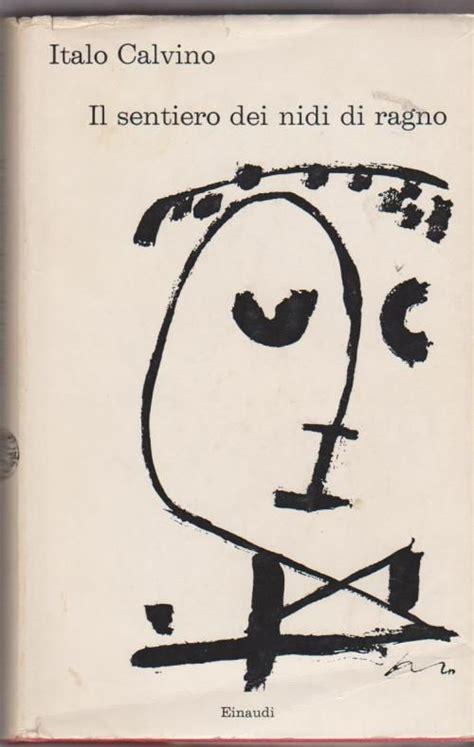 italo calvino pubblica nel 1947 all et 224 di 23 anni il sentiero dei nidi di booklover