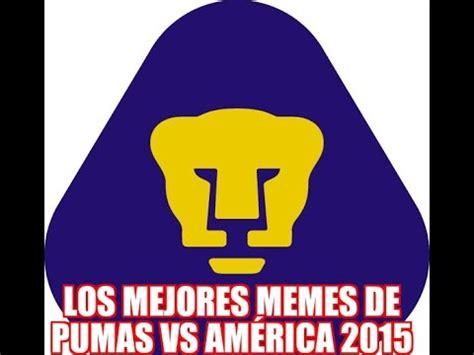 Memes America Pumas - los mejores memes de pumas vs am 201 rica 2015 youtube