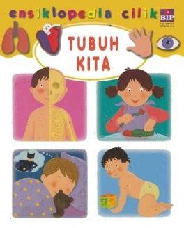 Buku Teknologi Dan Kesehatan Tubuh Kita buku seri ensiklopedia cilik tubuh kita penulis groupe