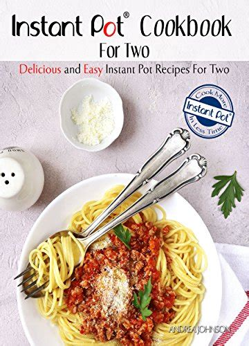 indian instant pot cookbook healthy and delicious traditional indian dishes made easy and with instant pot electric pressure cooker books instant pot cookbook for two delicious and easy instant