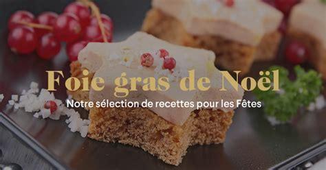 Gras Le by Recettes De Foie Gras Pour No 235 L Foie Gras En Toast Ou 224