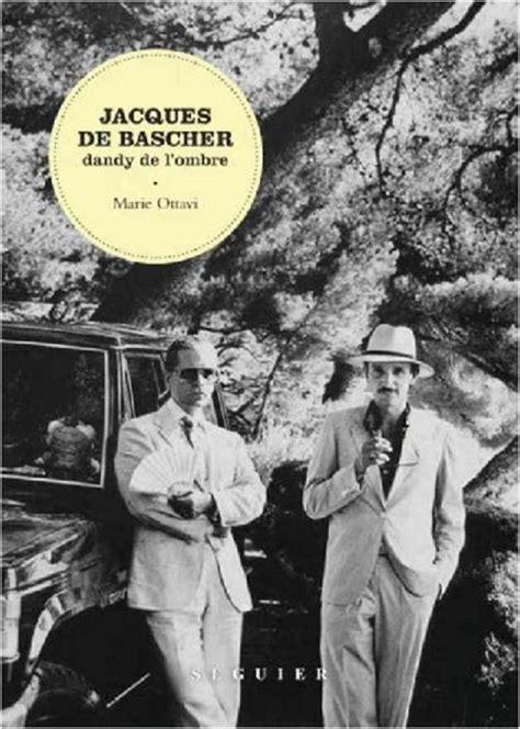 Jacques De Bascher Dandy De L Ombre Par Marie Ottavi