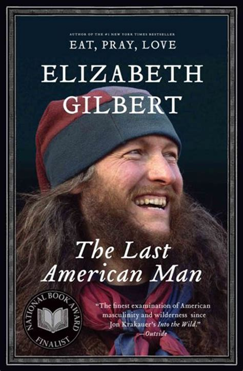 The Last American Book The Last American Official Website For Best Selling Author Elizabeth Gilbert