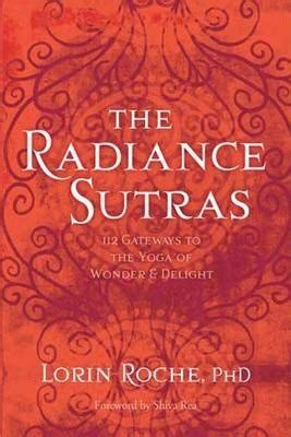 The Radiance Sutras Lorin Roche 9781604076592