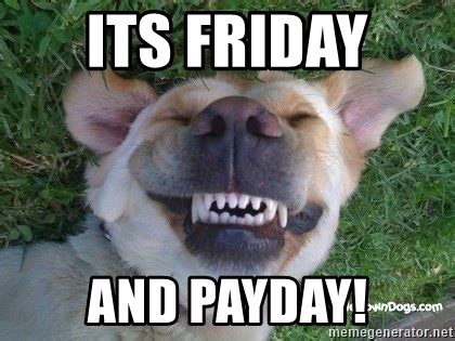 Pay Day Meme - payday friday eds pictures inspirational pictures