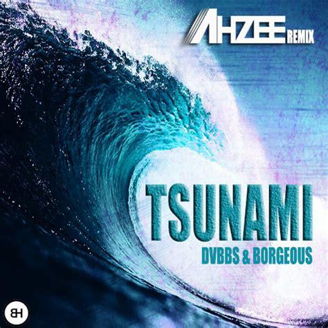 tsunami house music festival house dvbbs borgeous tsunami ahzee remix the music ninja