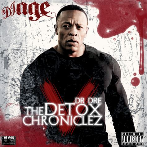 Detox Dr Dre Album Cover by Dr Dre The Detox Chroniclez Vol 5 Hosted By Dj Age