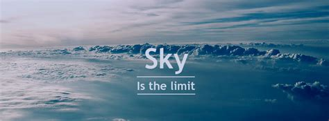 The Sky Is The Limit by Don T Limit Yourself 10 Motivational Qoutes