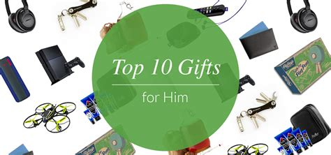 top gifts for him top 10 gifts for him evite