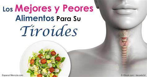alimentos para la tiroides c 243 mo los alimentos pueden mejorar o empeorar su tiroides
