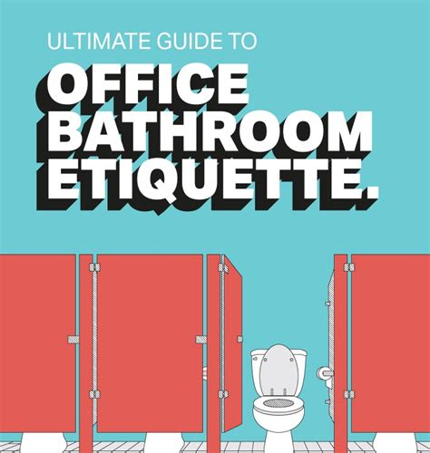 restroom survival guide how to use a restroom for a safer experience books ultimate guide to office bathroom etiquette infographic