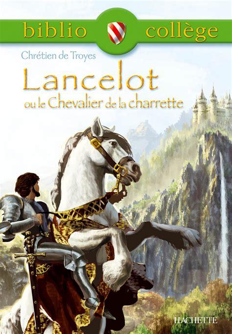 2011693357 lancelot ou le chevalier de bibliocoll 232 ge lancelot ou le chevalier de la charrette