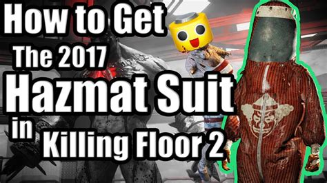 killing floor 2 tragic kingdom games how to get the 2017 hazmat suit killing floor 2 guide
