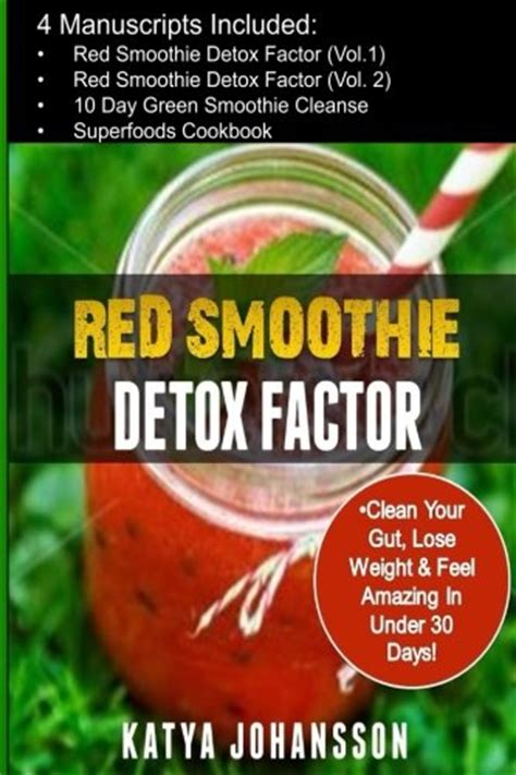 Smoothie Detox Factor Recipes by Learn How To Make The 10 Day Green Smoothie Cleanse